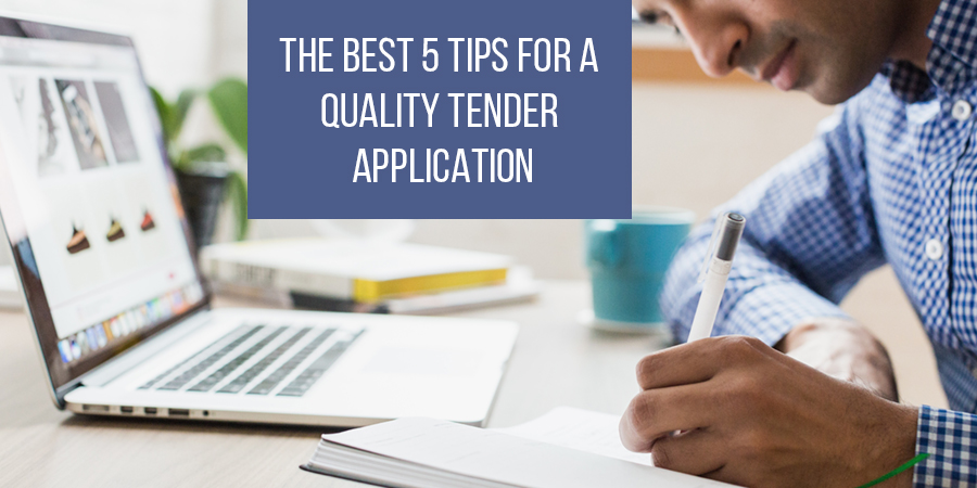 The best 5 tips for a quality Tender Application.